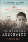 The Boy Who Drew Auschwitz : A Powerful True Story of Hope and Survival - Book