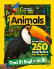 Animals Find it! Explore it! : More Than 250 Things to Find, Facts and Photos! - Book