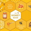 The Honey Book : Health, Healing & Recipes - Book