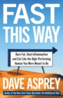 Fast This Way: Burn Fat, Heal Inflammation and Eat Like the High-Performing Human You Were Meant to Be - eBook