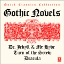 Quick Classics Collection: Gothic : Turn of the Screw, Dracula, the Strange Case of Dr Jekyll & Mr Hyde - eAudiobook