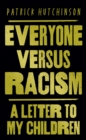 Everyone Versus Racism : A Letter to Change the World - Book