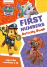 Paw Patrol First Numbers Activity Book : Get Ready for School with Paw Patrol - Book