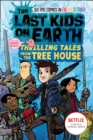 The Last Kids on Earth: Thrilling Tales from the Tree House - Book
