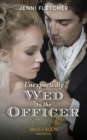 Unexpectedly Wed To The Officer (Mills & Boon Historical) (Regency Belles of Bath, Book 2) - eBook