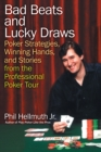 Bad Beats and Lucky Draws : A Collection of Poker Columns by the Gre - eBook