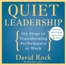 Quiet Leadership : Six Steps to Transforming Performance at Work - eAudiobook