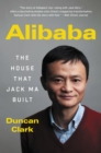 Alibaba : The House That Jack Ma Built - eBook