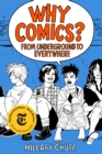 Why Comics? : From Underground to Everywhere - eBook