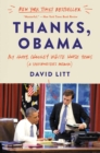 Thanks, Obama : My Hopey, Changey White House Years - eBook