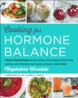 Cooking for Hormone Balance : A Proven, Practical Program with Over 125 Easy, Delicious Recipes to Boost Energy and Mood, Lower Inflammation, Gain Strength, and Restore a Healthy Weight - eBook