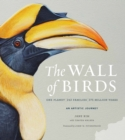 The Wall of Birds : One Planet, 243 Families, 375 Million Years - eBook