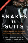 Snakes in Suits, Revised Edition : Understanding and Surviving the Psychopaths in Your Office - eBook