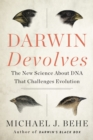 Darwin Devolves : The New Science About DNA That Challenges Evolution - eBook