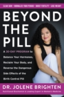 Beyond the Pill : A 30-Day Program to Balance Your Hormones, Reclaim Your Body, and Reverse the Dangerous Side Effects of the Birth Control Pill - eBook