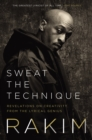 Sweat the Technique : Revelations on Creativity from the Lyrical Genius - eBook
