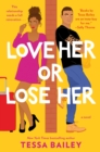 Love Her or Lose Her : A Novel - eBook