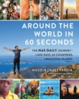 Around the World in 60 Seconds : The Nas Daily Journey-1,000 Days. 64 Countries. 1 Beautiful Planet. - Book