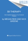 $9 Therapy : Semi-Capitalist Solutions to Your Emotional Problems - Book