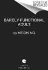 Barely Functional Adult : It'll All Make Sense Eventually - Book