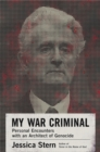 My War Criminal : Personal Encounters with an Architect of Genocide - eBook