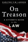 On Treason : A Citizen's Guide to the Law - Book