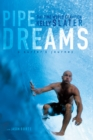 Pipe Dreams : A Surfer's Journey - eBook