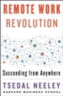 Remote Work Revolution : Succeeding from Anywhere - eBook
