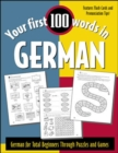 Your First 100 Words in German : German for Total Beginners Through Puzzles and Games - Book