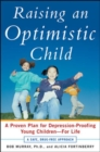 Raising an Optimistic Child : A Proven Plan for Depression-Proofing Young Children--For Life - eBook