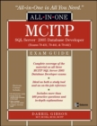 MCITP SQL Server 2005 Database Developer All-in-One Exam Guide (Exams 70-431, 70-441 & 70-442) - Book