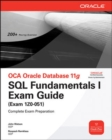 OCA Oracle Database 11g SQL Fundamentals I Exam Guide : Exam 1Z0-051 - eBook