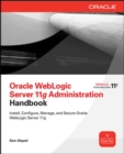 Oracle WebLogic Server 11g Administration Handbook - eBook