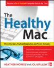 The Healthy Mac: Preventive Care, Practical Diagnostics, and Proven Remedies - Book