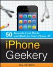 iPhone Geekery: 50 Insanely Cool Hacks and Mods for Your iPhone 4S - eBook