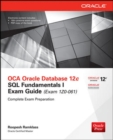 OCA Oracle Database 12c SQL Fundamentals I Exam Guide (Exam 1Z0-061) - Book
