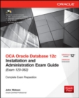 OCA Oracle Database 12c Installation and Administration Exam Guide (Exam 1Z0-062) - Book