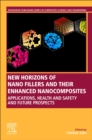 New Horizons of Nano Fillers and Their Enhanced Nanocomposites : Applications, Health and Safety and Future Prospects - Book
