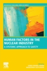 Human Factors in the Nuclear Industry : A Systemic Approach to Safety - Book