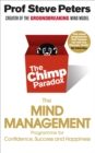 The Chimp Paradox : The Acclaimed Mind Management Programme to Help You Achieve Success, Confidence and Happiness - Book