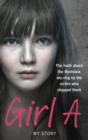 Girl A : The truth about the Rochdale sex ring by the victim who stopped them - Book