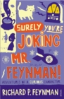 Surely You're Joking Mr Feynman : Adventures of a Curious Character as Told to Ralph Leighton - Book