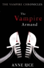 The Vampire Armand : The Vampire Chronicles 6 - Book