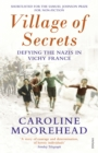 Village of Secrets : Defying the Nazis in Vichy France - Book