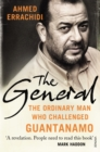 The General : The ordinary man who challenged Guantanamo - Book