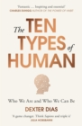 The Ten Types of Human : Who We Are and Who We Can Be - Book