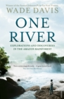 One River : Explorations and Discoveries in the Amazon Rain Forest - Book