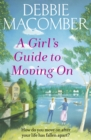 A Girl's Guide to Moving On : A New Beginnings Novel - Book
