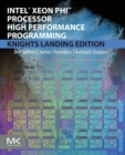 Intel Xeon Phi Processor High Performance Programming : Knights Landing Edition - Book