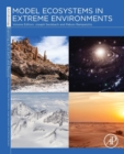Model Ecosystems in Extreme Environments : Volume 2 - Book